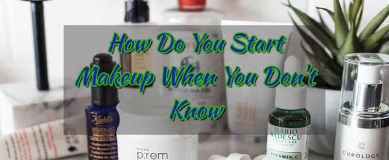 how-do-you-start-using-makeup